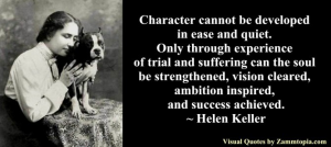 Helen Keller quote character not developed in ease and quiet