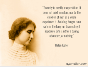 Helen Keller quote Security does not exist in nature - life a daring adventure