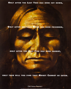 Cree Indian Proverb Only After