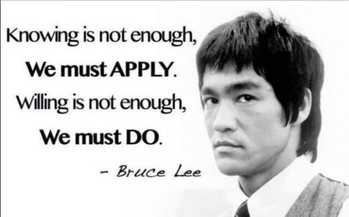Bruce Lee Knowing not enough Apply Willing not enough must Do