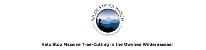 Wilderness Watch, Stop Massive Tree-cutting in Owyhee Wilderness