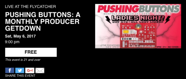 Pushing Buttons -Monthly Producer Getdown Sat May 6 at 9pm