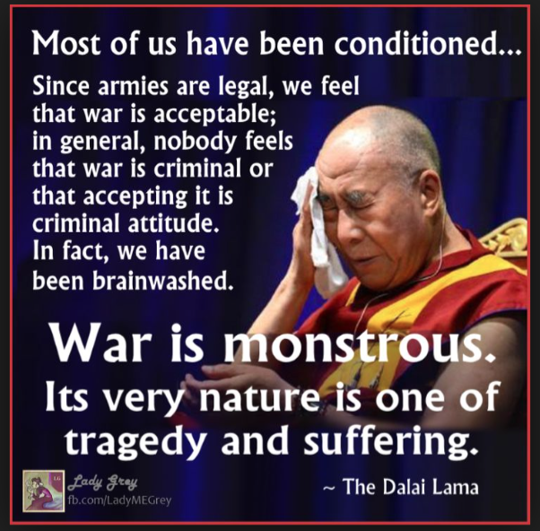 Dalai Lama, War is Monstrous