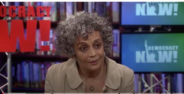 Arundhati Roy Interview, Democracy Now